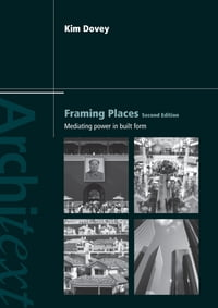 Framing Places: Mediating Power in Built Form