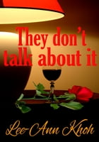 They Don't Talk About It by Lee-Ann Khoh