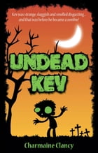 Undead Kev by Charmaine Clancy