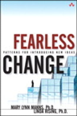 Book Fearless Change: Patterns for Introducing New Ideas: Patterns for Introducing New Ideas by Linda Rising Ph.D.