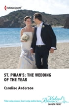 St. Piran's: The Wedding of The Year by Caroline Anderson