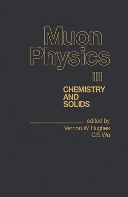 Book Muon Physics V3: Chemistry and Solids by Hughes, Vernon