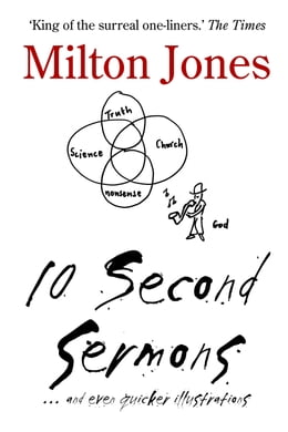 Book 10 Second Sermons: and even quicker illustrations by Milton Jones
