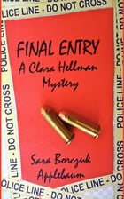 FINAL ENTRY: A Clara Hellman Mystery by SARA APPLEBAUM