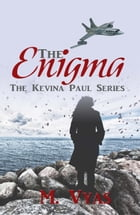 The Enigma: The Kevina Paul Series, #1 by M. Vyas