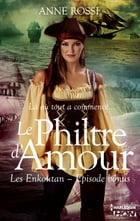 Le philtre d'amour: Les Enkoutans - Episode bonus by Anne Rossi