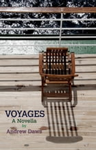 VOYAGES: A Novella by Andrew Daws