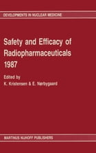 Safety and efficacy of radiopharmaceuticals 1987 by Knud Kristensen