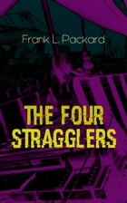 The Four Stragglers: Thriller by Frank L. Packard