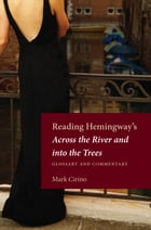 Reading Hemingway's Across the River and into the Trees: Glossary and Commentary by Mark Cirino