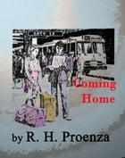 Coming Home by R.H. Proenza