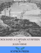 Dick Sand: A Captain at Fifteen by Jules Verne