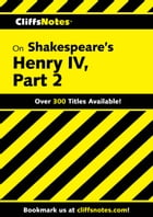 CliffsNotes on Shakespeare's Henry IV, Part 2 by James K Lowers