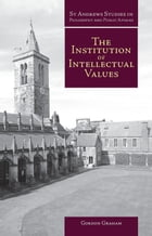 The Institution of Intellectual Values: Realism and Idealism in Higher Education