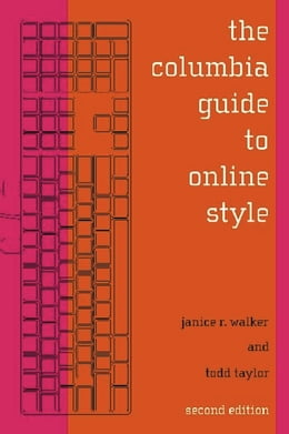 Book The Columbia Guide to Online Style: Second Edition by Janice R. Walker