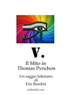 V. Il Mito in Thomas Pynchon by Eric Bandini