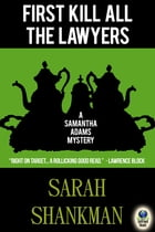 First Kill All the Lawyers by Sarah Shankman