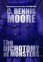 The Dichotomy of Monsters by C. Dennis Moore