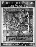 Published Poems for Penny C — Semi-Autobiography: Five Dollar Poetry from Dennie T by Dennis Tillman