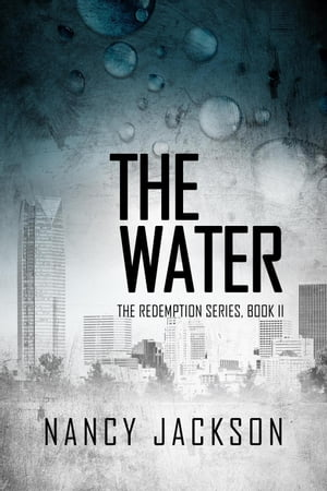 The Water: The Redemption Series, #2 by Nancy Jackson