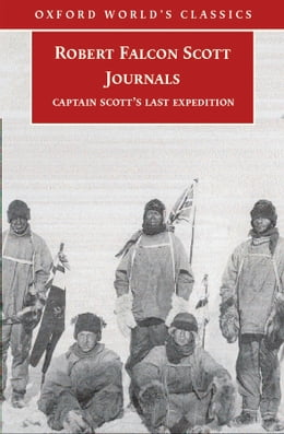 Book Journals: Captain Scott's Last Expedition: Captain Scott's Last Expedition by Robert Falcon Scott