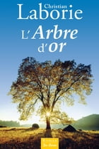 L'Arbre d'Or by Christian Laborie