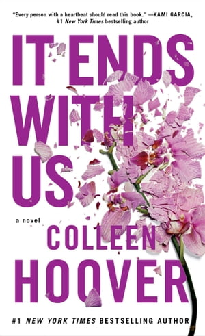 It Ends with Us: A Novel by Colleen Hoover