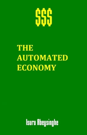 The Automated Economy by Isuru Abeysinghe
