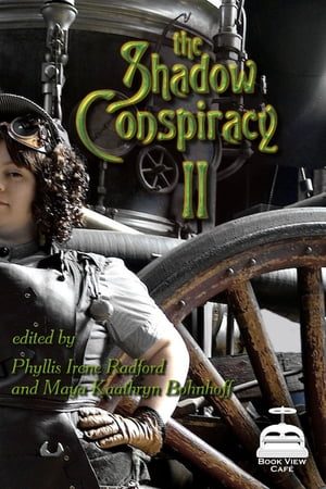 The Shadow Conspiracy II: More Tales from the Age of Steam