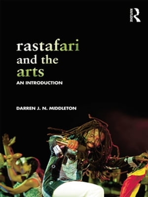 Rastafari and the Arts An Introduction