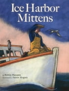 The Ice Harbor Mittens Cover Image