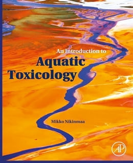 Book An Introduction to Aquatic Toxicology by Mikko Nikinmaa