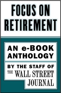 Focus on Retirement: An e-Book Anthology