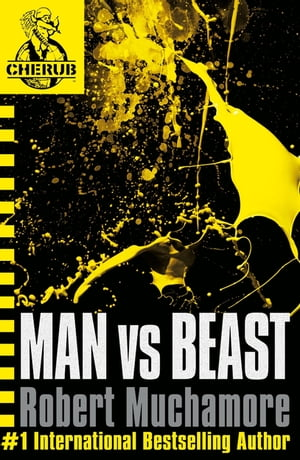 CHERUB: Man vs Beast Book 6