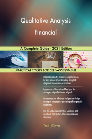 Qualitative Analysis Financial A Complete Guide - 2021 Edition by Gerardus Blokdyk