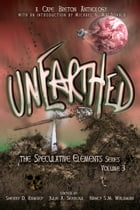 Unearthed: The Speculative Elements, vol. 3 by Sherry D. Ramsey