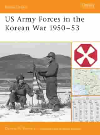 US Army Forces in the Korean War 1950–53 by Donald Boose
