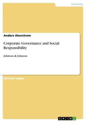 Corporate Governance and Social Responsibility: Johnson & Johnson by Anders Akerstrom