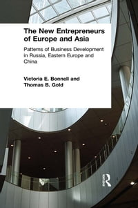 The New Entrepreneurs of Europe and Asia: Patterns of Business Development in Russia, Eastern…