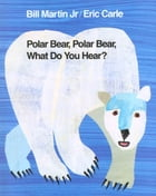 Polar Bear, Polar Bear, What Do You Hear? Cover Image