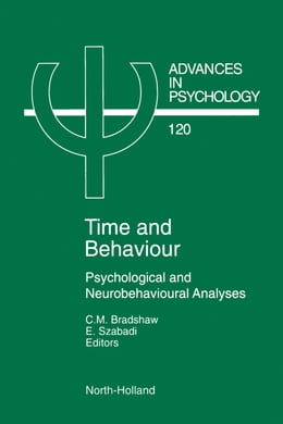 Book Time and Behaviour: Psychological and Neurobehavioural Analyses by Bradshaw, C.M.