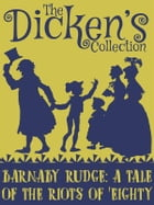 Barnaby Rudge: A Tale of the Riots of 'Eighty by Charles Dickens