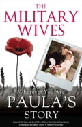 9780007527137 - The Military Wives: The Military Wives: Wherever You Are - Paula's Story - Buch