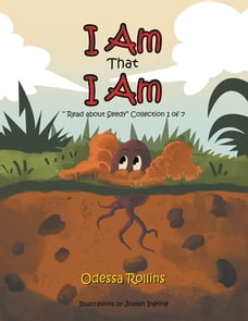 I Am That I Am: Said the Little Seed