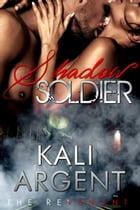 Shadow Soldier: The Revenant, #1 by Kali Argent