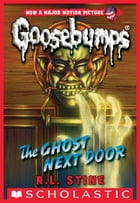 Classic Goosebumps #29: The Ghost Next Door by R.L. Stine