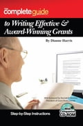 The Complete Guide to Writing Effective and Award Winning Grants