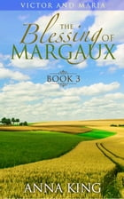 The Blessing of Margaux: Victor and Maria (Amish Romance), #3