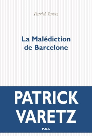 La Malédiction de Barcelone by Patrick Varetz