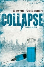 Collapse: Science Thriller by Bernd Roßbach